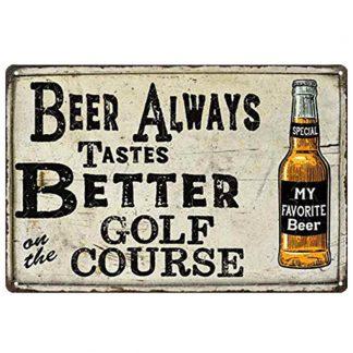 beer always tastes better on golf course metal tin sign b82-8051 Beer Wine Liquor always
