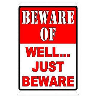 beware of well just beware metal tin sign b83-beware-D-8 Metal Sign beware