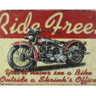 Ride free motorcycle biker tin metal sign 0008a Gas Oil Automotive biker