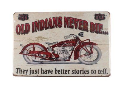 Old Indians Never Die motorcycle tin metal sign 0011a Gas Oil Automotive coffee shops indoor wall decor