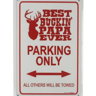 Best Buckin Papa Ever Parking Only tin metal sign 0022a Metal Sign Best