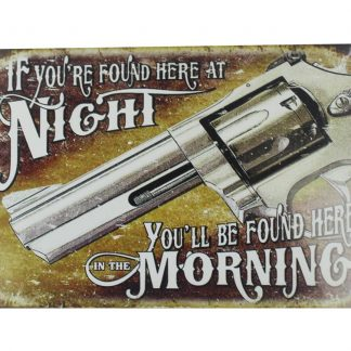 Found Here at Night Will Be Found Here Morning tin metal sign 0059a Metal Sign at