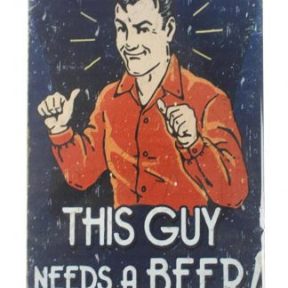 This guy needs a beer tin metal sign 0104a Beer Wine Liquor a