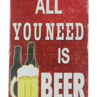 All you need is beer bar pub club metal sign 0146a Beer Wine Liquor All