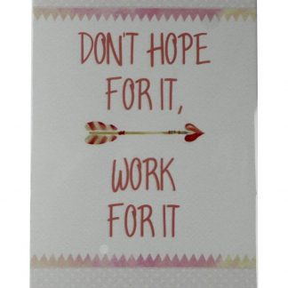 Don't hope for it, work for it metal sign 0149a Metal Sign Don't