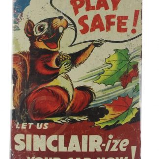 Play Safe Sinclair-ize Car Motor Oil tin metal sign 0187a Gas Oil Automotive car