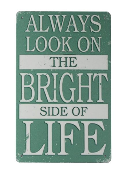 always look on bright side of life tin metal sign 0208a Metal Sign always