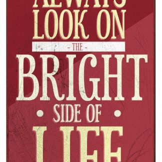 always look on bright side of life tin metal sign 0209a Metal Sign always