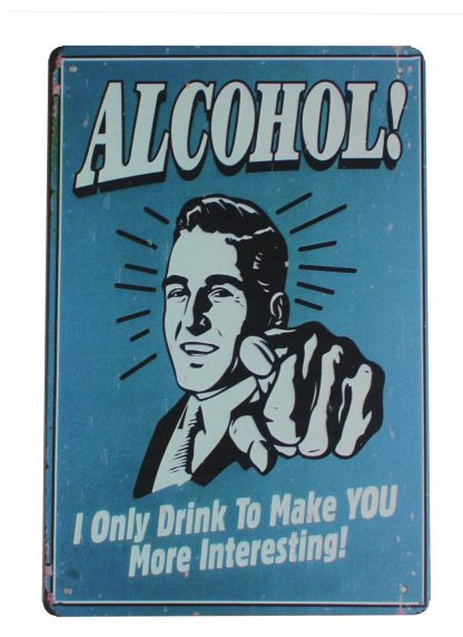 Alcohol drink make you more interesting tin metal sign 0212a Beer Wine Liquor Alcohol