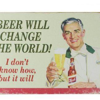 beer will change the world tin metal sign 0224a Beer Wine Liquor beer
