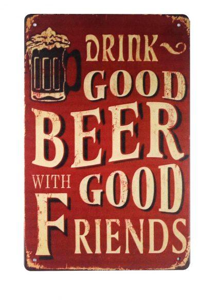 drink good beer with good friends tin metal sign 0229a Beer Wine Liquor art prints