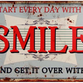 start every day with a smile tin metal sign 0240a Metal Sign a
