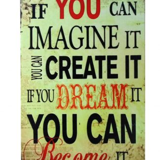 if you can imagine it you can create it metal sign 0244a Metal Sign artwork prints for sale