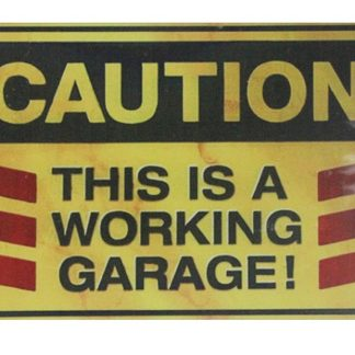 Caution this is a working garage tin metal sign 0645a Metal Sign a