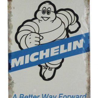Michelin a better way forward tin metal sign 0648a Metal Sign a