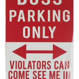 Boss Parking Only tin metal sign 0664a Gas Oil Automotive boss