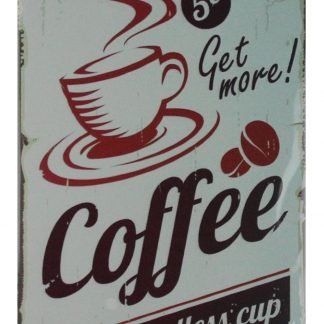 Get more coffee endless cup tin metal sign 0722a Metal Sign Coffee