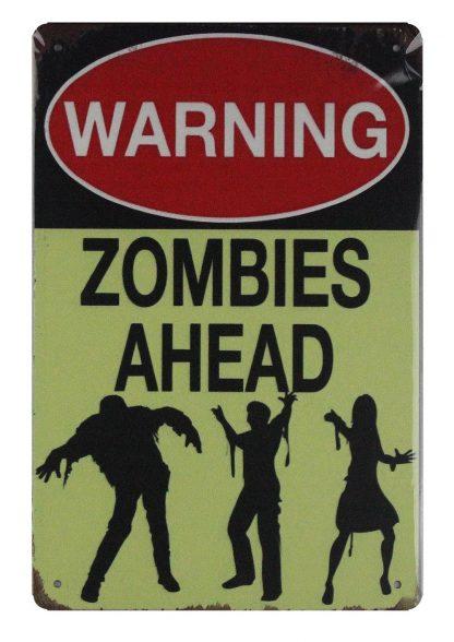 Warning zombies ahead tin metal sign 0745a Metal Sign ahead