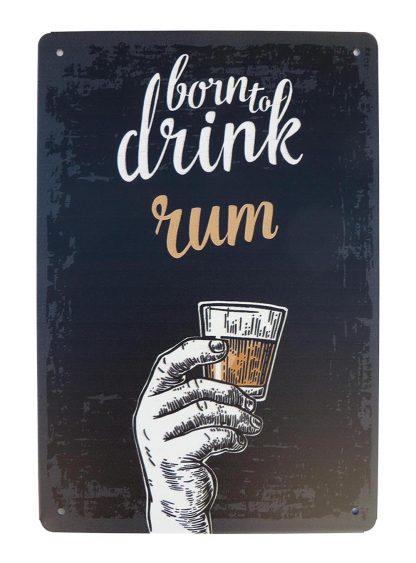 Born to drink rum club bar pub tin metal sign 0768a Beer Wine Liquor bar