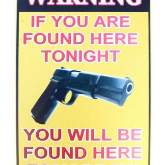 Pro Gun 2nd Amendment sign if you are found here tonight 0848a Metal Sign 2nd Amendment