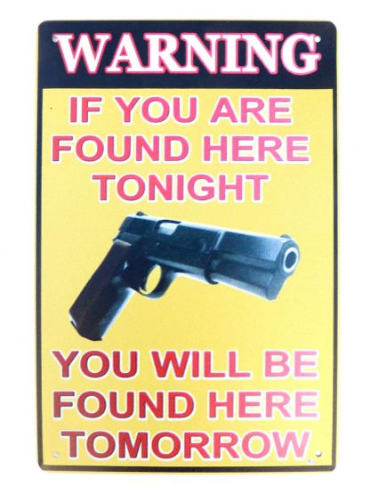 Pro Gun 2nd Amendment sign if you are found here tonight 0848a Metal Sign 2nd Amendment
