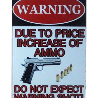 Pro Gun 2nd Amendment Warning sign due to price increase of ammo 0849a Metal Sign 2nd Amendment