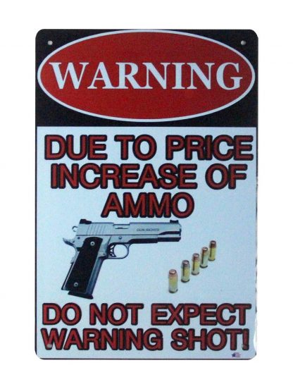 Pro Gun 2nd Amendment Warning sign due to price increase of ammo 0849a Metal Sign 2nd Amendment