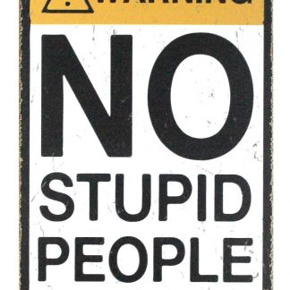 warning No stupid people beyond this point tin metal sign 0878a Metal Sign beyond