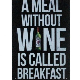 Meal Without Wine Is Called Breakfast tin metal sign 0922a Beer Wine Liquor breakfast