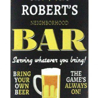 Robert's Neighborhood beer pub bar metal sign 0987a Beer Wine Liquor bar