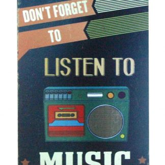 Don't Forget to Listen to Music metal sign 0989a Metal Sign Don't