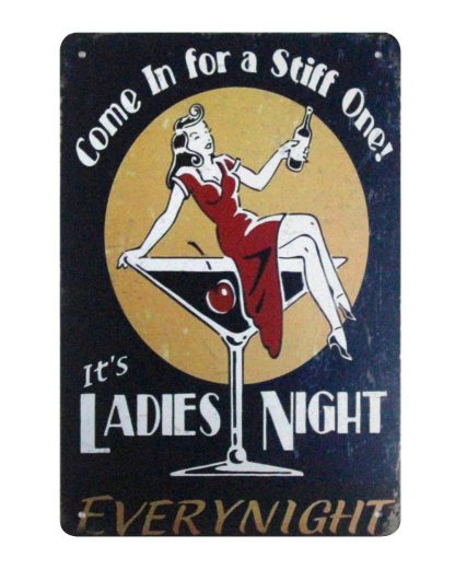 drink Come in for Stiff One Ladies Night tin sign 1001a Beer Wine Liquor Come